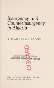 Cover of: Insurgency and counterinsurgency in Algeria. | Alf Andrew Heggoy