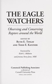 Cover of: The eagle watchers | edited by Ruth E. Tingay and Todd E. Katzner ; foreword by Keith L. Bildstein and Jemima Parry-Jones.