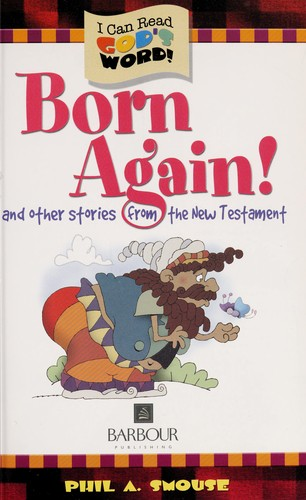 Born again! and other stories from the New Testament by Phil A. Smouse
