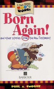 Cover of: Born again! and other stories from the New Testament | Phil A. Smouse