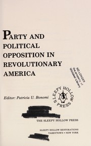 Cover of: Party and political opposition in Revolutionary America |