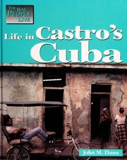 Cover of: The Way People Live - Life in Castro's Cuba (The Way People Live) | John M. Dunn, Mary Dunn