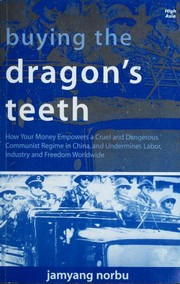 Cover of: Buying the dragon's teeth | Jamyang Norbu