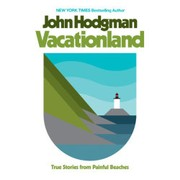 Cover of: Vacationland: True Stories from Painful Beaches