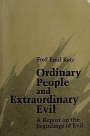 Cover of: Ordinary people and extraordinary evil | Katz, Fred E.