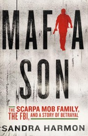 Cover of: Mafia son : the Scarpa mob family, the FBI, and a story of betrayal |