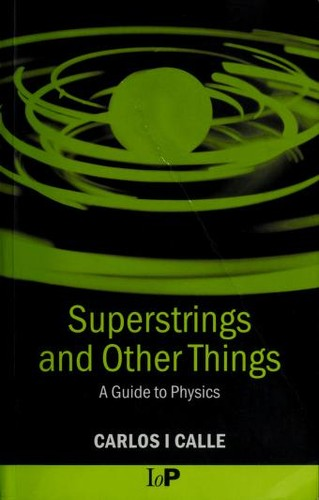 Superstrings and other things by Carlos I. Calle