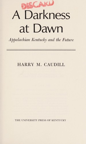 A darkness at dawn by Harry M. Caudill