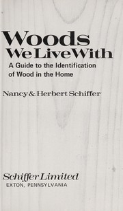 Cover of: Woods we live with: A Guide to the Identification of Wood in the Home