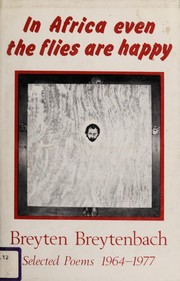 Cover of: In Africa even the flies are happy | Breytenbach, Breyten.