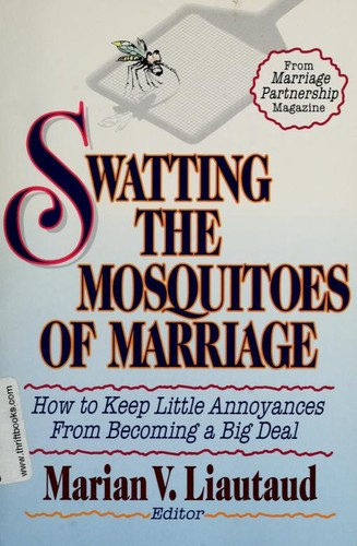 Swatting the mosquitoes of marriage by Marian V. Liautaud, editor.