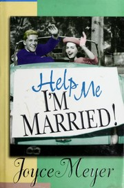 Cover of: Help me, I'm married!