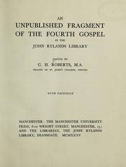 Cover of: An unpublished fragment of the Fourth gospel in the John Rylands library