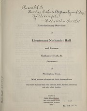 Cover of: Revolutionary services of Lieutenant Nathaniel Hall and his son Nathaniel Hall, Jr. (drummer) of Stonington, Conn