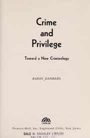 Cover of: Crime and privilege | Barry Krisberg