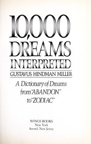 10,000 dreams interpreted : a dictionary of dreams from Abandon to Zodiac