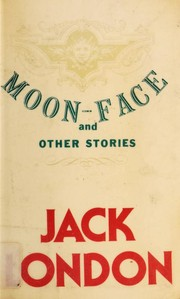 Cover of: Moon-face: and other stories