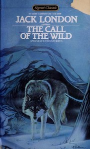 Cover of: The call of the wild and selected stories