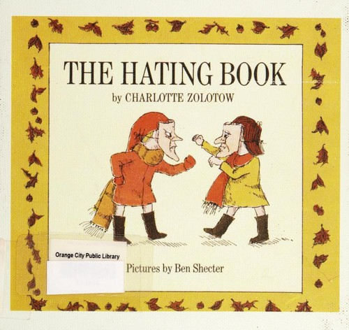 The Hating Book (Charlotte Zolotow Book) by Charlotte Zolotow