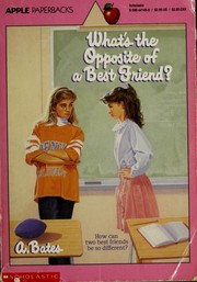 Cover of: What's the Opposite of a Best Friend? (An Apple Paperback) | A. Bates