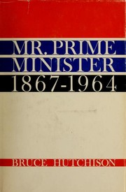 Cover of: Mr. Prime Minister, 1867-1964 | Bruce Hutchison