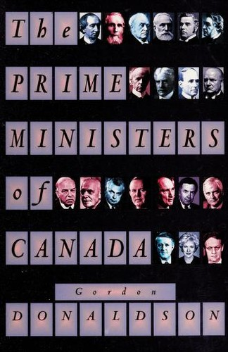 The prime ministers of Canada by Donaldson, Gordon