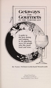 Cover of: Getaways for gourmets in the Northeast | Nancy Webster