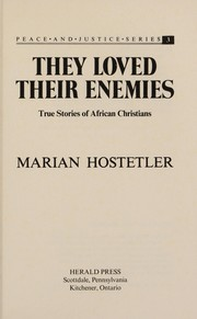 Cover of: They loved their enemies | Marian Hostetler