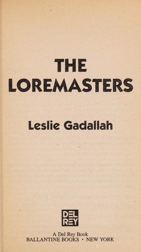 Loremasters, The by Leslie Gadallah