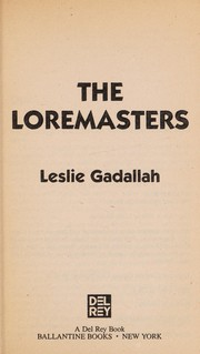Cover of: Loremasters, The | Leslie Gadallah