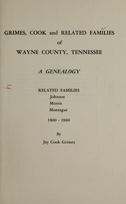 Cover of: Grimes, Cook and related families of Wayne County, Tennessee | Jay Cook Grimes