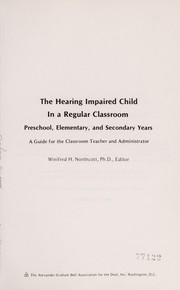 Cover of: The hearing impaired child in a regular classroom: preschool, elementary, and secondary years | Winifred H. Northcott