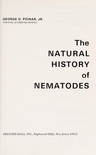 The natural history of nematodes by George O. Poinar