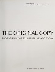 Cover of: The original copy : photography of sculpture, 1839 to today