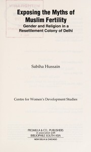 Cover of: Exposing the myths of Muslim fertility | Sabiha Hussain