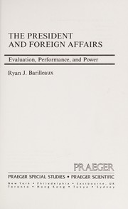Cover of: The president and foreign affairs | Ryan J. Barilleaux