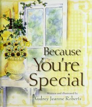 Cover of: Because You're Special | Audrey Jeanne Roberts
