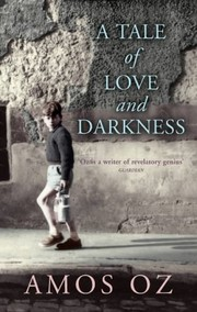 Cover of: A Tale of Love and Darkness | Amos Oz