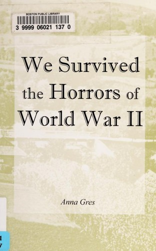 We survived the horrors of World War II by Anna Gres