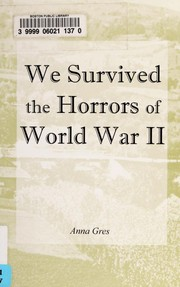 Cover of: We survived the horrors of World War II | Anna Gres