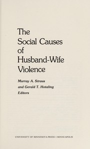 Cover of: The Social causes of husband-wife violence |