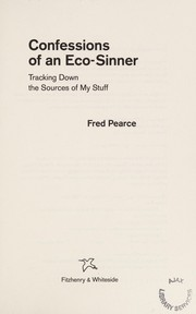 Cover of: Confessions of an eco-sinner | Fred Pearce