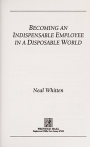 Cover of: Becoming an indispensable employee in a disposable world | Neal Whitten
