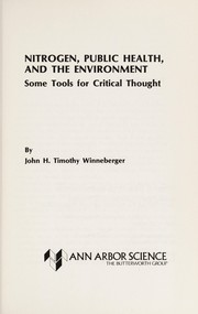 Cover of: Nitrogen, public health, and the environment | John H. Timothy Winneberger