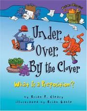 Cover of: Under, Over, by the Clover: what is a preposition?