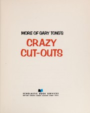 Cover of: More of Gary Tong's Crazy cut-outs | Gary Tong