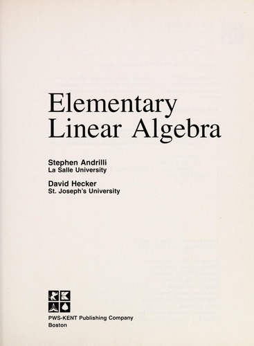 Elementary linear algebra by Stephen Francis Andrilli