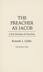 Cover of: The preacher as Jacob | Kenneth L. Gibble