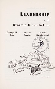 Cover of: Leadership and dynamic group action | George M. Beal