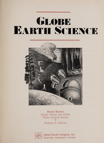 Globe Earth Science (Globe earth science) by Bryan H. Bunch